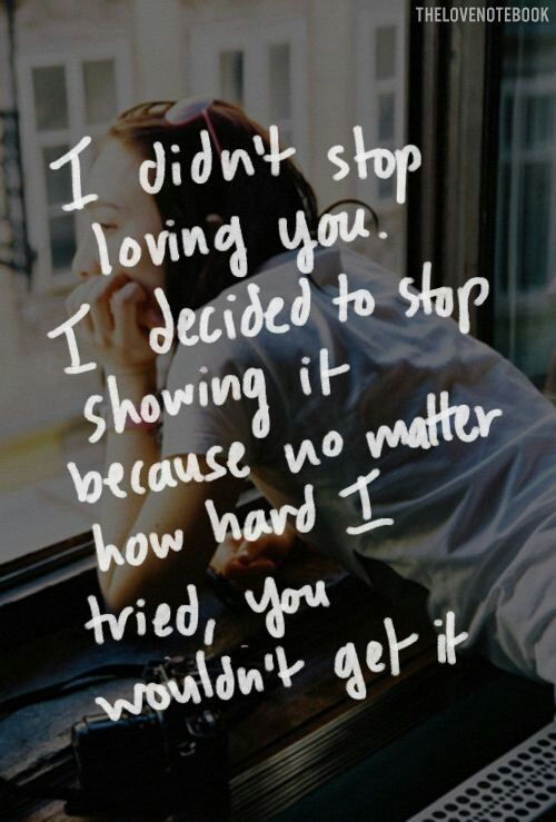 i didnt stop loving you - heartbroken quotes