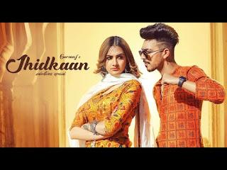 JHIDKKAN - Gursanj Song Lyrics In Hindi & English