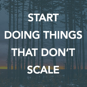 Doing things that don't scale