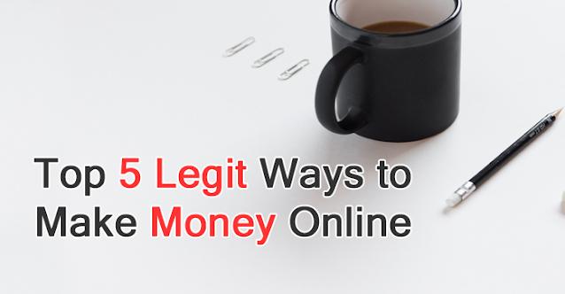 Top 5 Legitimate ways to Make Money on the Internet