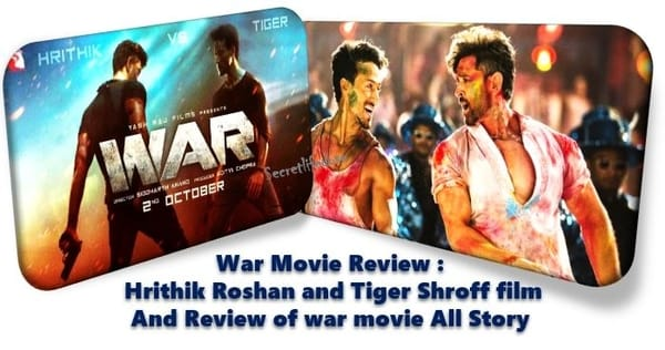 War Movie Review : Hrithik Roshan and Tiger Shroff film but Review of war movie Story, war move review, hrithik roshna movie, secret life dose.