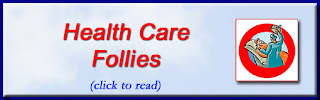 http://mindbodythoughts.blogspot.com/2014/07/health-care-follies.html