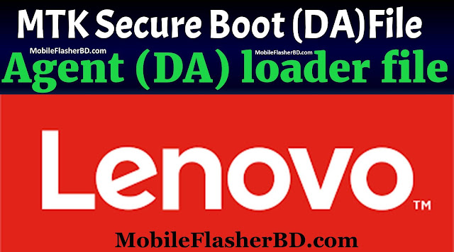 Lenovo MTK DA Secure Boot Download Agent (DA) loader files Free For All
