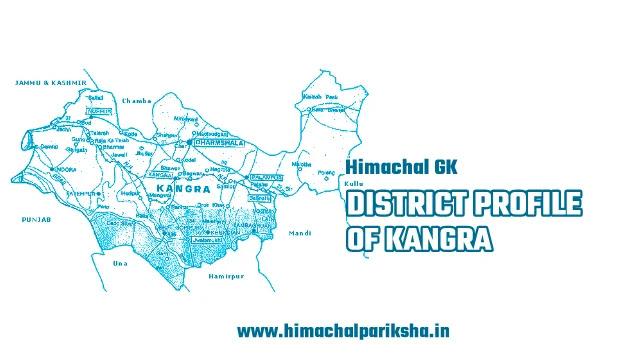 District Profile of Kangra District - Himachal GK - Himachal Pariksha