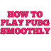 how to optimise pubg mobile smoothly best low and setting