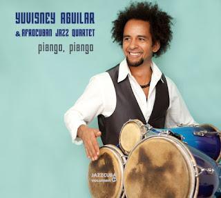 Yuvisney Aguilar & Afrocuban Jazz Quartet: Piango Piango / stereojazz