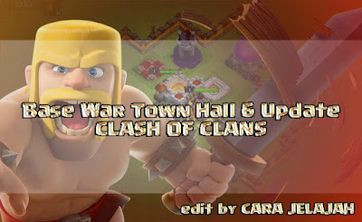 Desain Base TH 6 terbaru dengan pertahanan defence terbaik clash of clans