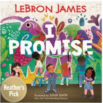 I Promise by Lebron James and illustrated by Nina Mata