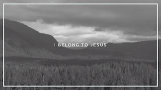 LYRICS: I Belong To Jesus - Bethel Music