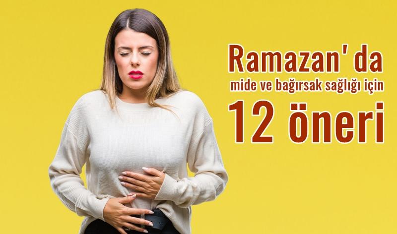 Ramazanda mide ve bağırsak sağlığı için 12 öneri