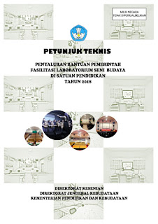Download Petunjuk Teknis (Juknis) Bantuan Pemerintah Fasilitasi Laboratorium Seni Budaya di Tingkat Satuan Pendidikan (SMA-SMK) Tahun 2018