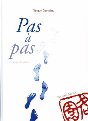 Couverture de Pas à Pas - A l'écoute du Silence de Tanguy Dohollau chez Des ronds dans l'O