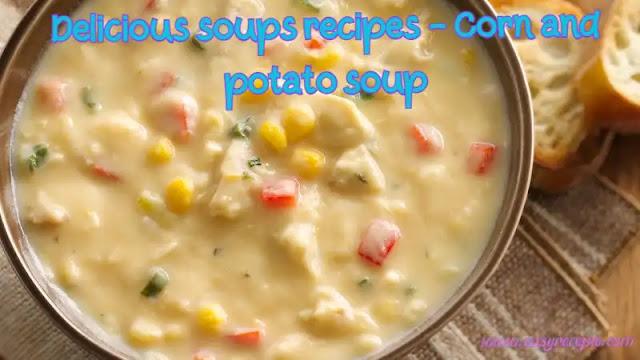 Delicious soups recipes - Corn and potato soup