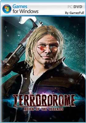 Terrordrome Reign of the Legends PC Full