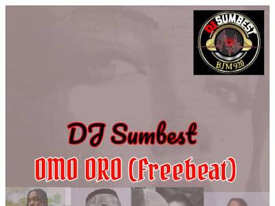 FREE BEAT: Dj Sumbest - Omo Oro free beat