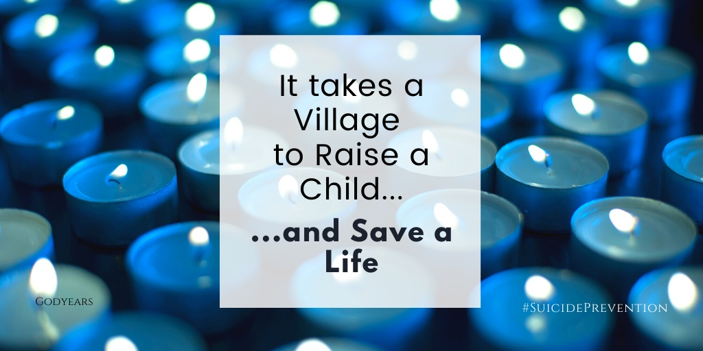 Suicide Prevention It takes a village to raise a child and save a life quote