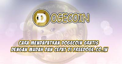FreeDogecoin Cara Mendapatkan DogeCoin Gratis dengan Mudah dan Cepat di FreeDoge.co.in