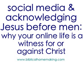 social media & acknowledging Jesus before men