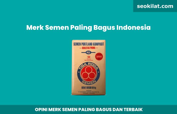 Merk Semen Paling Bagus di Indonesia