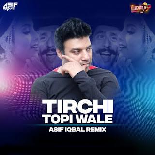 Tirchi Topi Wale (Remix) - Asif Iqbal [NewDjsWorld.Com]