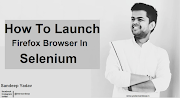 How To Launch Firefox Browser In Selenium Webdriver Using Geckodriver