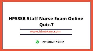 HPSSSB Staff Nurse Exam Online Quiz-7