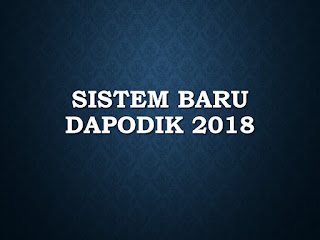 Sistem Baru Dapodik 2018