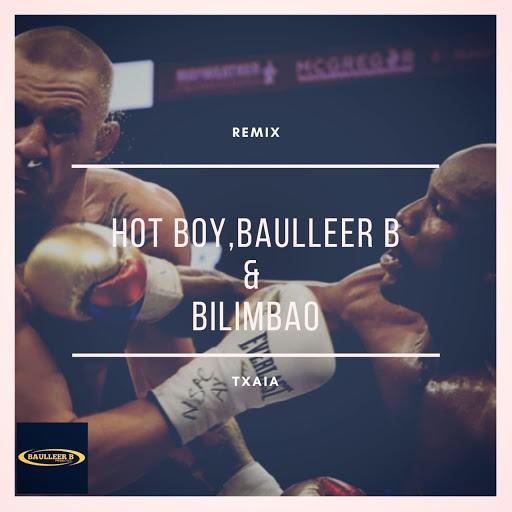 Hot Boy Feat. Baulleer B & Bilimbao - Txaia (Remix)