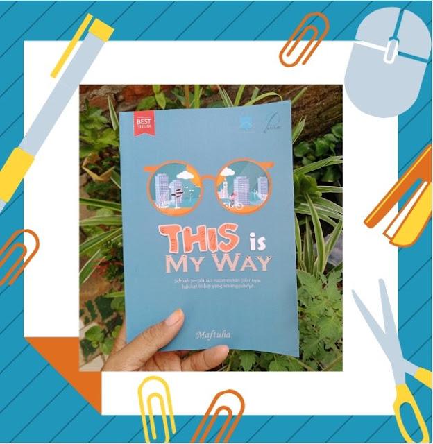 this-is-my-way-perjalanan-menemukan-hakikat-hidup