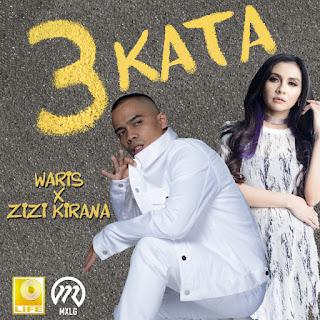 W.A.R.I.S & Zizi Kirana - 3 Kata MP3