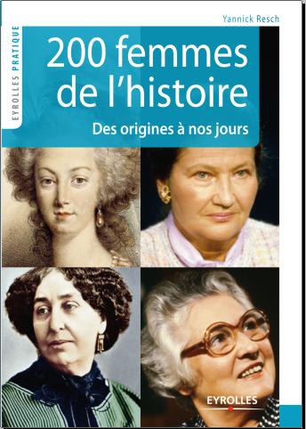 Livre : 200 femmes de l'histoire, Des origines à nos jours - Yannick Resch