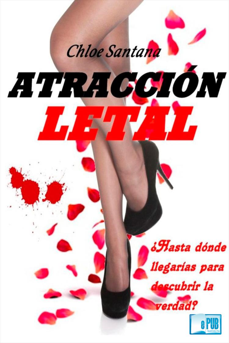Atracción letal 1 – Chloe Santana