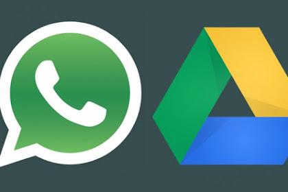 Panduan Mudah Backup atau Cadangkan Pesan Whatsapp ke Google Drive