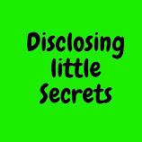 Dangers of disclosing your little secrets