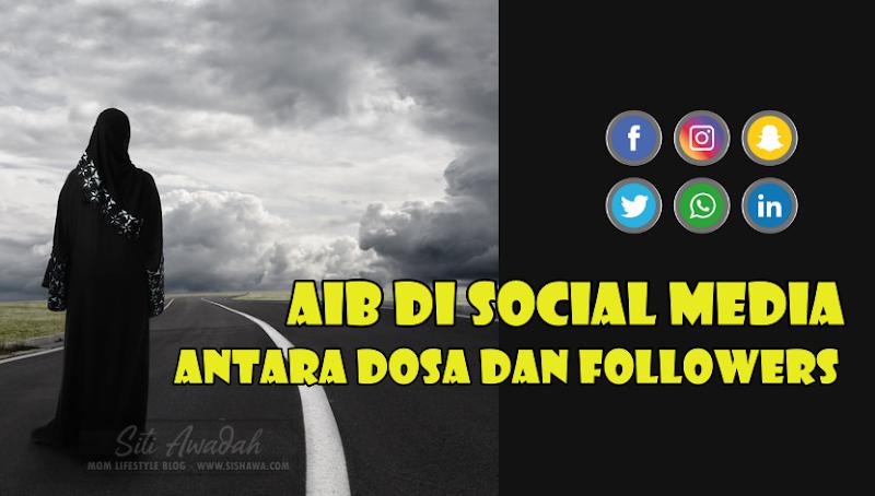 Aib Di Social Media - Antara Dosa Dan Followers