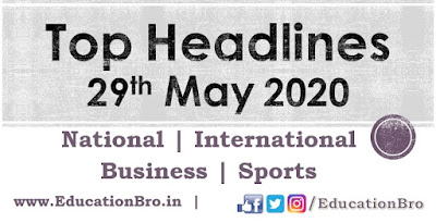 Top Headlines 29th May 2020: EducationBro