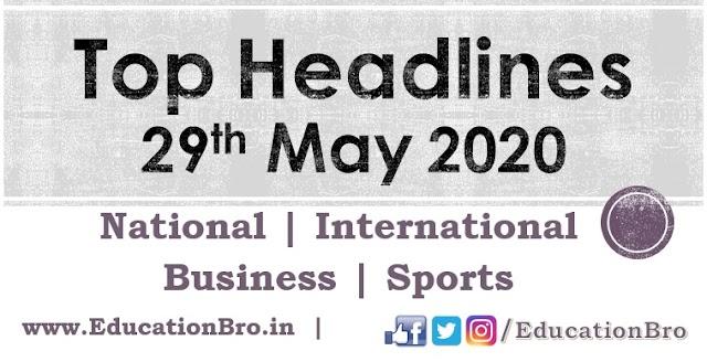 Top Headlines 29th May 2020: EducationBro