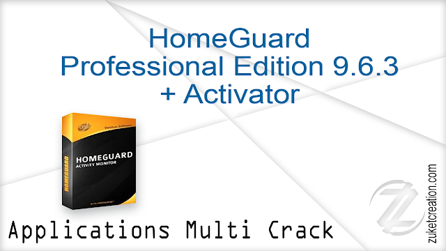 HomeGuard Professional Edition 9.6.3 + Activator