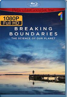 Romper los límites: La ciencia de nuestro planeta (2021) NF [1080p Web-DL] [Latino-Inglés] [LaPipiotaHD]