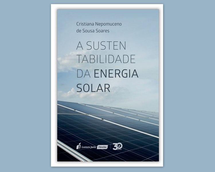 """""""A sustentabilidade da energia solar"""" mostra pesquisa de campo sobre placas fotovoltaicas"""