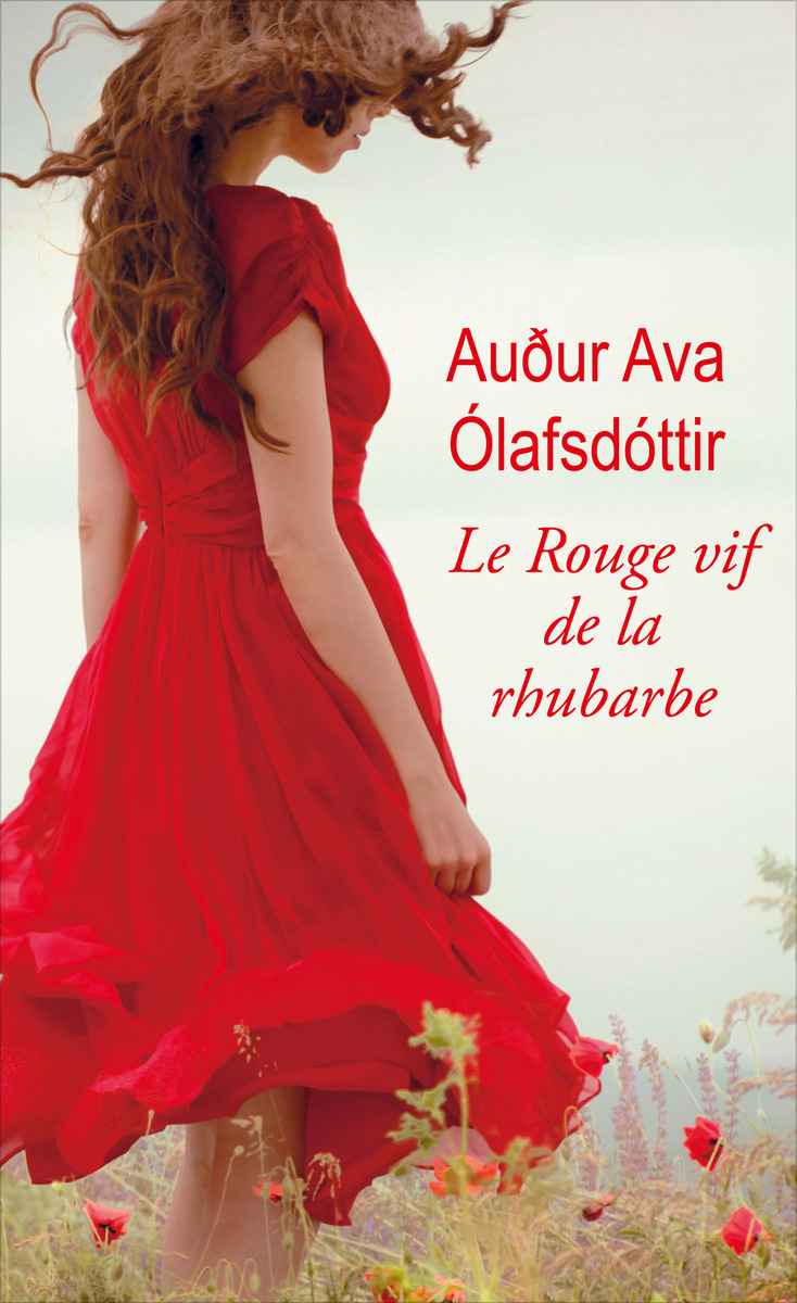 Le Rouge Vif De La Rhubarbe : rouge, rhubarbe, Rouge, Rhubarbe, Audur, Olafsdottir