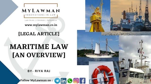 [Legal Article] Maritime Law: An Overview by Riya Raj