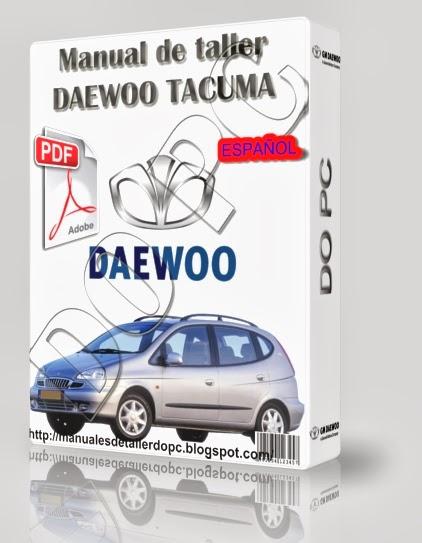 manual de taller daewoo tacuma manuales de taller do pc. Black Bedroom Furniture Sets. Home Design Ideas