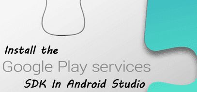 Install the Google Play Services SDK In Android Studio - Thedevline