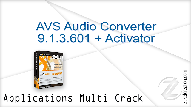 AVS Audio Converter 9.1.3.601 + Activator