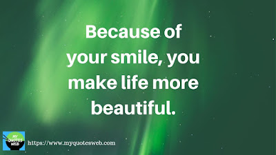 Because of your smile, | Quotes on Smile