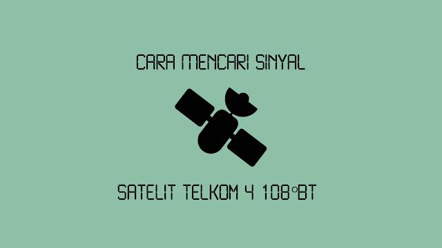 Cara Mencari Sinyal Satelit Telkom 4