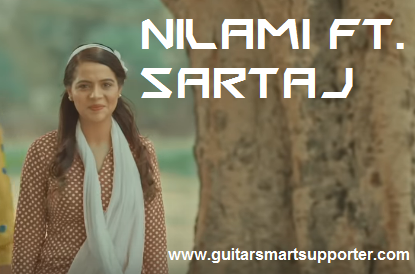 NILAMI ft. SATINER SARTAJ  SONG LYRICS ON GUITAR CHORDS