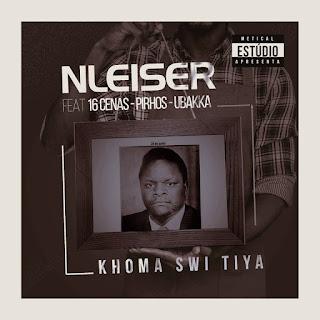 NLeiser – Khoma Swi Tiya (feat. 16 Cenas, Pirhos & Ubakka ( 2019 ) [DOWNLOAD]