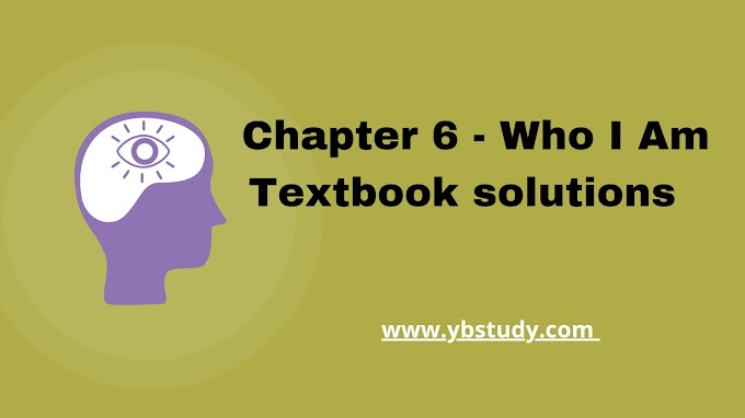 Class 6 English chapter 6 who i am textbook solutions